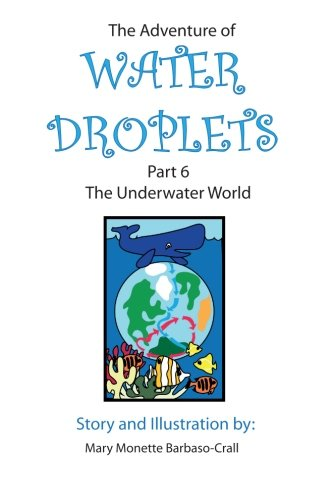 9781478221623: The Underwater World: The Adventure of Water Droplets
