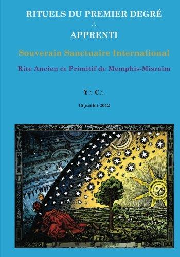 9781478222248: Rituels du premier degr� - Grade d'Apprenti: Rite Ancien et Primitif de Memphis-Misra�m - Vol. 1