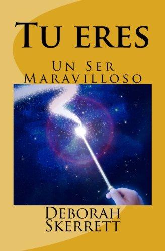 9781478223269: Tu eres: Un Ser Maravilloso (Spanish Edition)