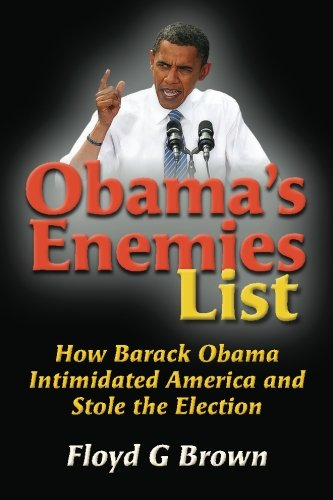 9781478223672: Obama's Enemies List: How Barack Obama Intimidated America and Stole the Election