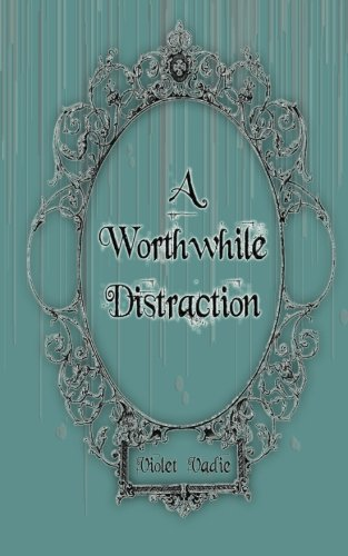9781478224099: A Worthwhile Distraction