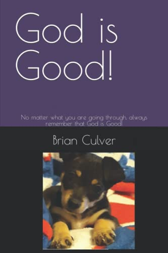 9781478224426: God is Good!: No matter what you are going through, always remember that God is Good!