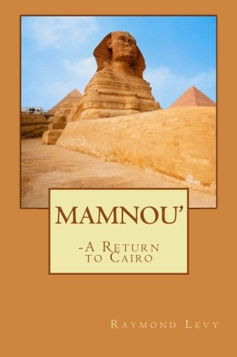 MAMNOU' - a return to Cairo (1478224444) by Levy, Raymond