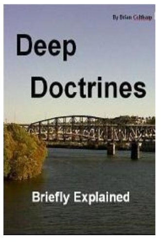 Deep Doctrines Briefly Explained