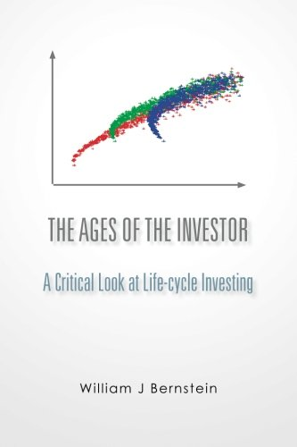 The Ages of the Investor: A Critical Look at Life-cycle Investing (Investing for Adults; [Book 1]):...