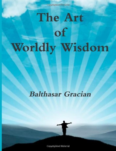 9781478227564: The Art of Worldly Wisdom