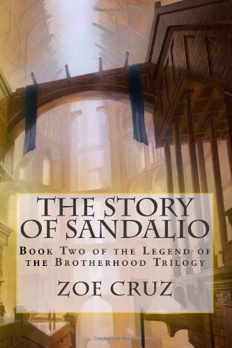 The Story of Sandalio: Book Two of the Legend of the Brotherhood Trilogy: Cruz, Zoe