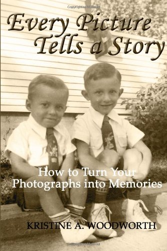 9781478229025: Every Picture Tells A Story: How To Turn Your Photographs Into Memories