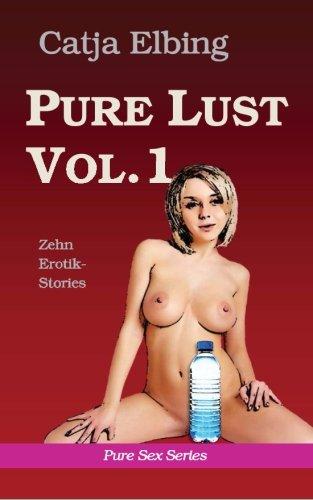 9781478229285: Pure Lust Vol.1. Zehn Erotik-Stories: Pure Sex Series