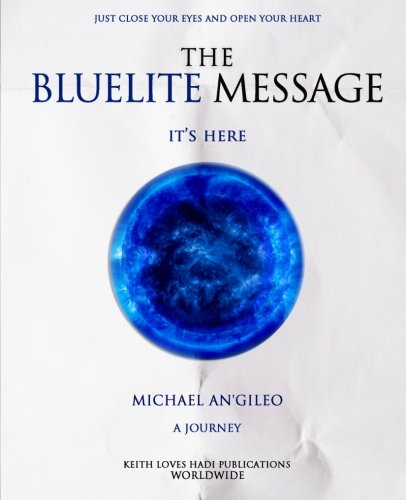 The Bluelite Message: It's Here: An'gileo, Michael