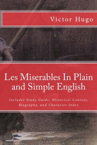 9781478230090: Les Miserables In Plain and Simple English: Includes Study Guide, Historical Context, Biography, and Character Index