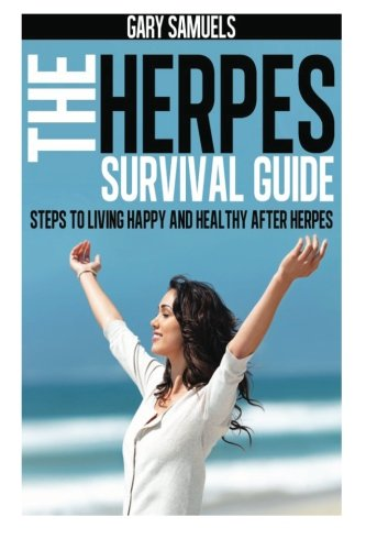 9781478231097: The Herpes Survival Guide: Steps to Living Happy and Healthy after Herpes