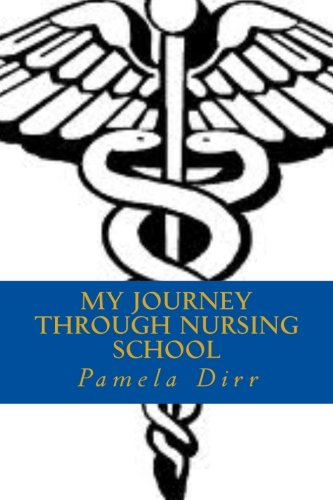 9781478231691: My Journey Through Nursing School