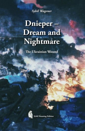 9781478232087: Dnieper - Dream and Nightmare: The Ukrainian Wound
