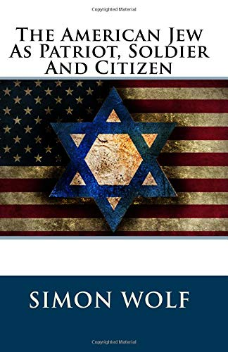 9781478232155: The American Jew As Patriot, Soldier And Citizen