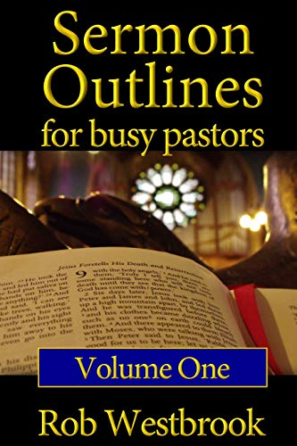 9781478233244: Sermon Outlines for Busy Pastors: Volume 1: 52 Complete Outlines for All Occasions