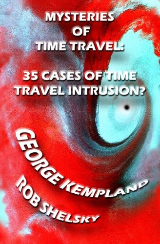 9781478236474: Mysteries Of Time Travel: 35 Cases Of Time Travel Intrusion?