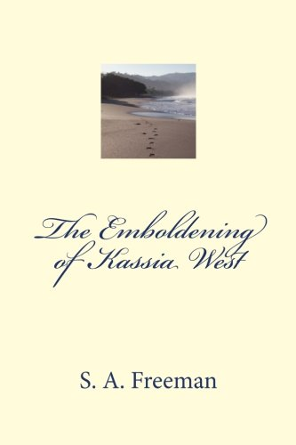 The Emboldening of Kassia West: S A Freeman