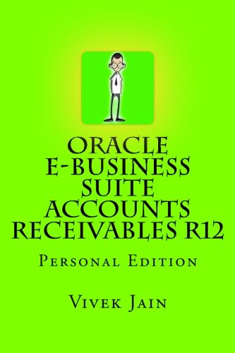 9781478237754: Oracle e-Business Suite Accounts Receivables R12: Personal Edition