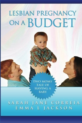 9781478237969: Lesbian Pregnancy On A Budget - Two Moms' Tale Of Having A Baby