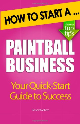 9781478238096: How to Start a Paintball Business