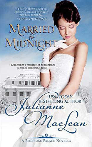 Married By Midnight: A Pembroke Palace Novella: MacLean, Julianne