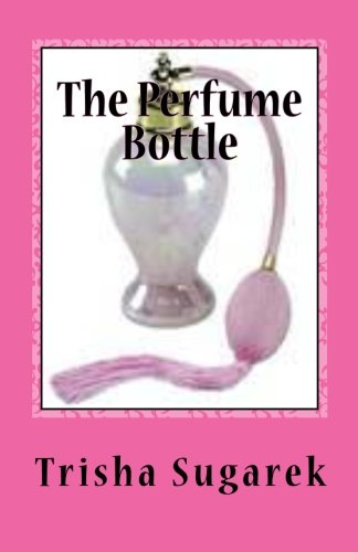9781478238522: The Perfume Bottle: One Act Play