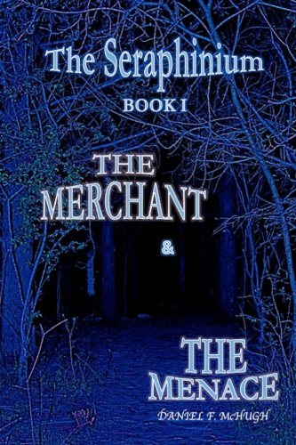 9781478238782: The Merchant and the Menace: Book I of The Seraphinium