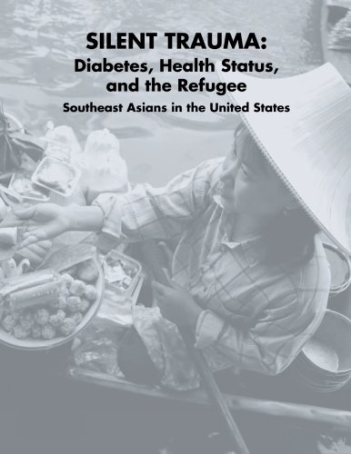 9781478238911: Silent Trauma: Diabetes, Health Status, and the Refugee Southeast Asians in the United States