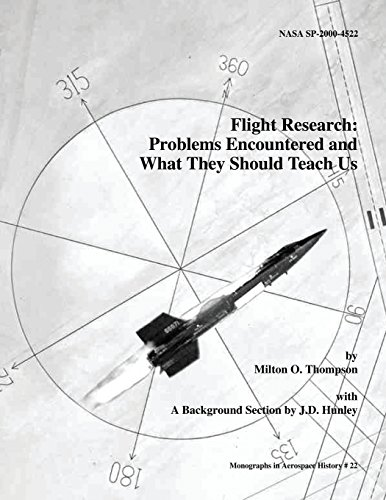 Flight Research: Problems Encountered and What They Should Teach Us: Thompson, Milton O; Hunley, ...