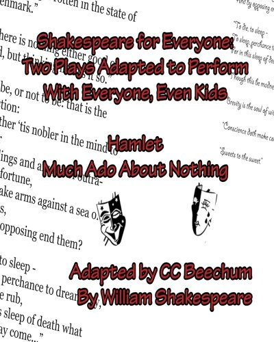 Shakespeare For Everyone: Two Plays Adapted to Perform with Everyone, Even Kids Hamlet Much Ado ...