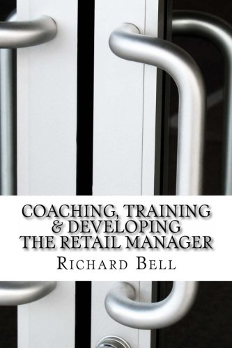 9781478241782: Coaching, Training & Developing The Retail Manager