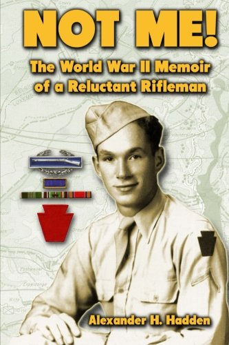 9781478243618: Not Me!: The World War II Memoir of a Reluctant Rifleman