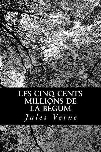 9781478243892: Les cinq cents millions de la Bégum (French Edition)