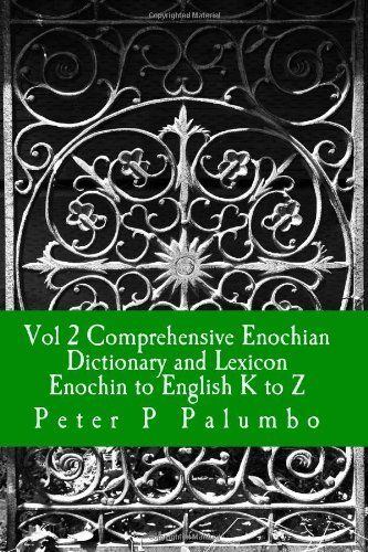 9781478244516: Vol 2 Comprehensive Enochian Dictionary and Lexicon Enochian to English K to Z: Workings in Enochian Science (Volume 2)