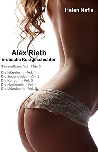 9781478244615: Alex Rieth - Erotische Kurzgeschichten - Sammelband Vol. 1 - 5: Erotische Geschichten mit Alex Rieth - Sammelband Vol. 1 bis 5: 1;2;3;4;5