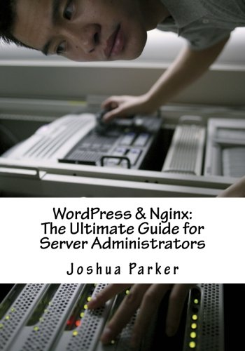 9781478245445: WordPress & Nginx: The Ultimate Guide for Server Administrators