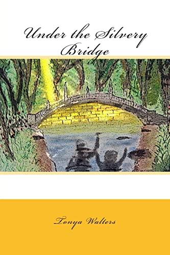 9781478245919: Under the Silvery Bridge