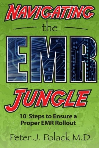 9781478246343: Navigating the EMR Jungle: 10 Steps to Ensure a Proper EMR Rollout