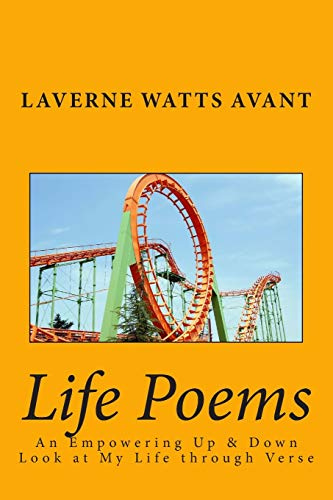 9781478249573: Life Poems: An Empowering Up & Down Look at My Life through Verse