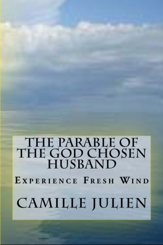 9781478251101: The Parable of the God Chosen Husband