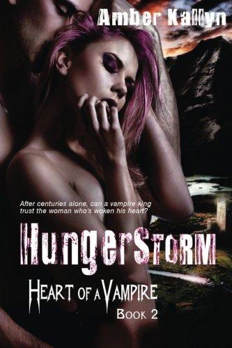 Hungerstorm (Heart of a Vampire, Book 2): Kallyn, Amber