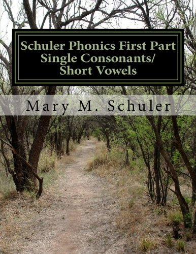 9781478251255: Schuler Phonics  First Part: Single Consonants/Short Vowels (Volume 1)