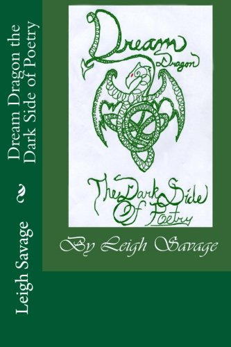 Dream Dragon The Dark Side of Poetry: Leigh Savage