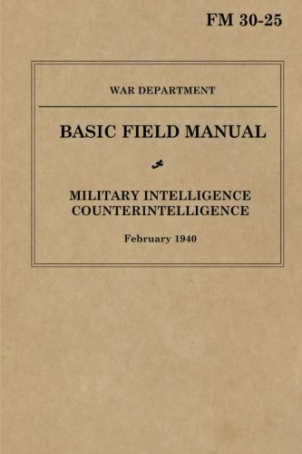 9781478252665: Military Intelligence: Counterintelligence: Basic Field Manual FM 30-25, February 1940
