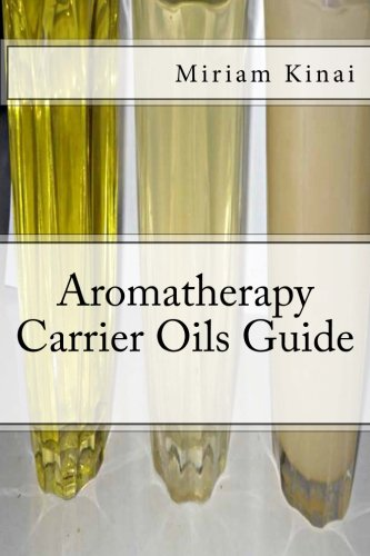 9781478253471: Aromatherapy Carrier Oils Guide