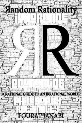 9781478253853: Random Rationality: A Rational Guide to an Irrational World (Volume 1)