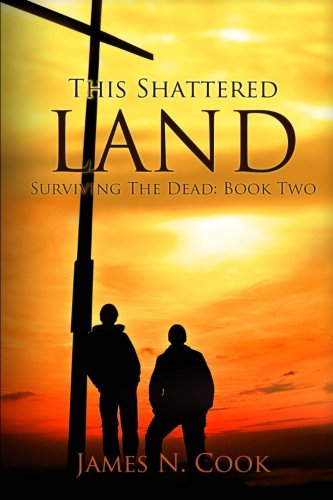 9781478254225: This Shattered Land: Surviving the Dead