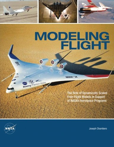 9781478254850: Modeling Flight: The Role of Dynamically Scaled Free-Flight Models in Support of NASA's Aerospace Programs