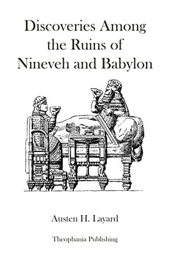 9781478255987: Discoveries Among The Ruins of Nineveh and Babylon
